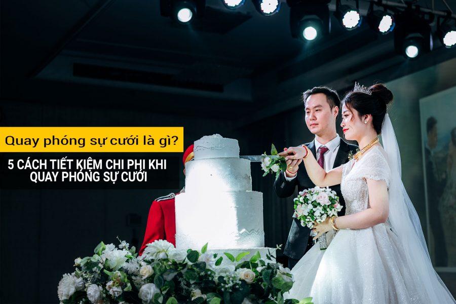 quay phóng sự cưới là gì